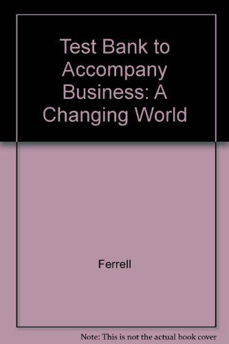9780072469202: Test Bank to Accompany Business: A Changing World