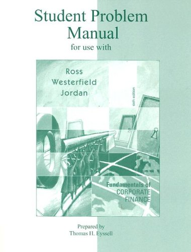 Student Problem Manual to accompany Fundamentals of: Stephen Ross,Randolph Westerfield,Bradford