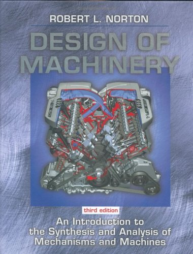 9780072470468: Design of Machinery: An Introduction to the Synthesis and Analysis of Mechanisms and Machines (Mcgraw-Hill Series in Mechanical Engineering)