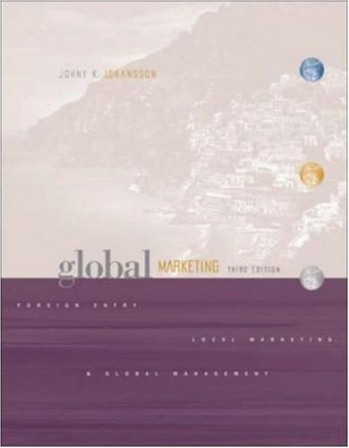 9780072471489: Global Marketing: Foreign Entry, Local Marketing, and Global Management (The McGraw-Hill/Irwin series in marketing)