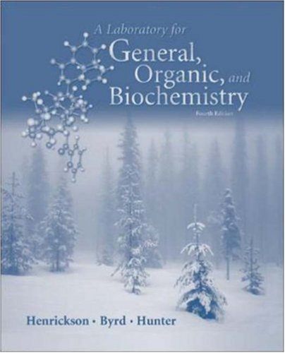 Laboratory Manual for General, Organic, and Biochemistry: Henrickson, Charles H,