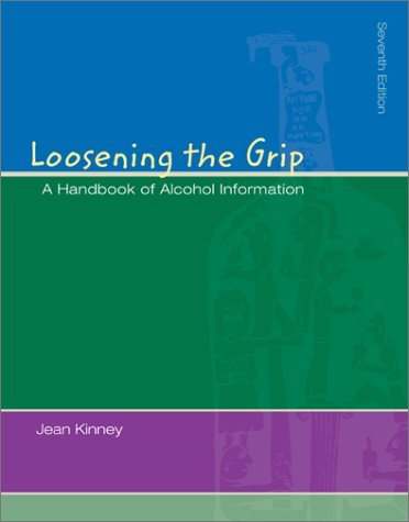 9780072472318: Loosening the Grip: A Handbook of Alcohol Information