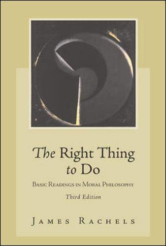 9780072476910: The Right Thing To Do: Basic Readings in Moral Philosophy