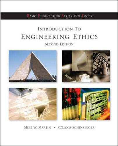Introduction to Engineering Ethics (Basic Engineering Series and Tools) (9780072483116) by Mike Martin; Roland Schinzinger