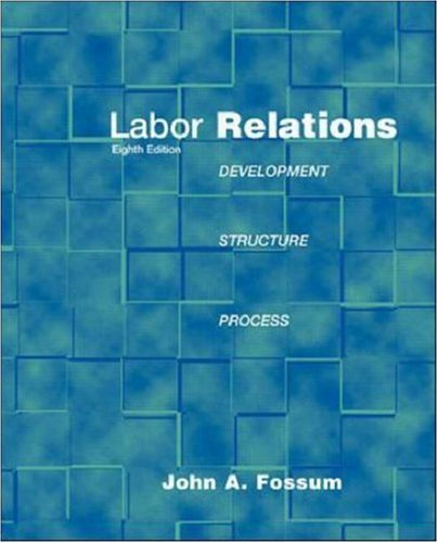 9780072483499: Labor Relations: Development, Structure, Processes