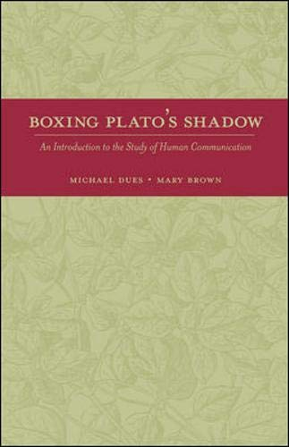 9780072483901: Boxing Plato's Shadow: An Introduction to the Study of Human Communication (New Edition)