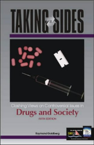 9780072484168: Taking Sides: Clashing Views on Controversial Issues in Drugs and Society (Taking Sides : Clashing Views on Controversial Issues in Drugs and Society, 5th ed)