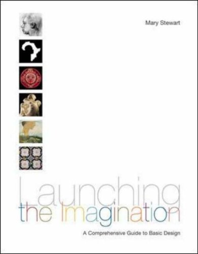 9780072485400: Launching the Imagination, Comprehensive (2-D, 3-D, and 4-D)