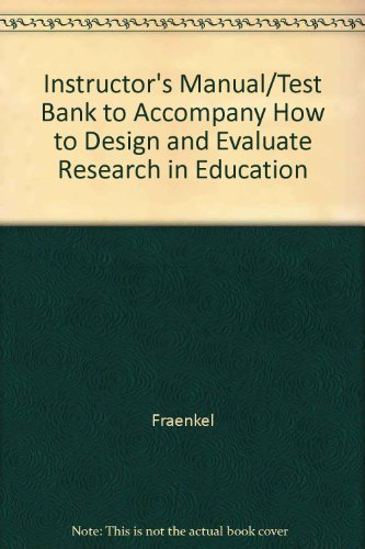 9780072485615: How to Design and Evaluate Research in Education (Instructor's Manual and Test Bank)