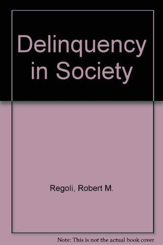 9780072485967: Delinquency in Society