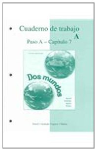 9780072486049: Cuaderno de trabajo, Paso A - Capitulo 7 (Workbook/Lab Manual Part A to accompany Dos mundos) (Spanish and English Edition)