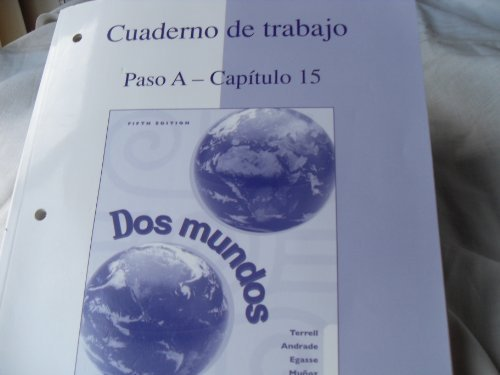 9780072486124: Cuaderno de trabajo: Paso A-Capitulo 15 (Workbook/Lab Manual to accompany Dos mundos)