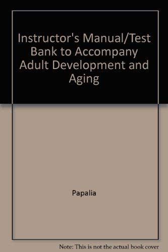 9780072487350: Instructor's Manual/Test Bank to Accompany Adult Development and Aging