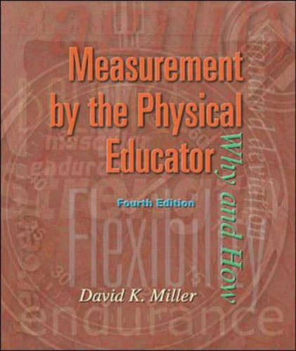 Measurement by the Physical Educator with PowerWeb: David K Miller