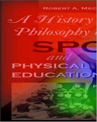 9780072489224: History and Philosophy of Sport and Physical Education: With PowerWeb: Health and Human Performance