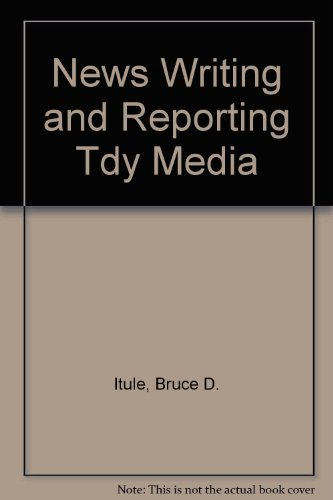 9780072492125: News Writing and Reporting for Today's Media