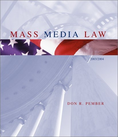 9780072492170: Mass Media Law 2003 / 2004 Edition by Don R. Pember (2002-05-03)