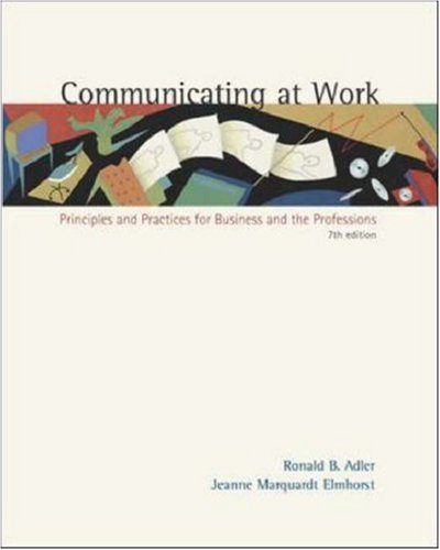 9780072492903: Communicating at Work: Principles and Practices for Business and the Professions