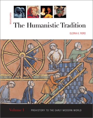 9780072493825: The Humanistic Tradition, volume 1: Prehistory to the Early Modern World