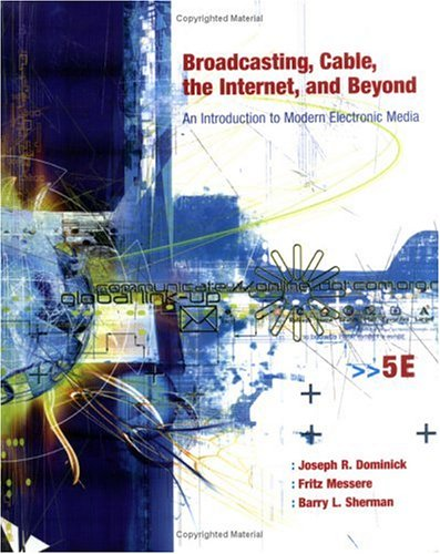 9780072493832: Broadcasting, Cable, the Internet and Beyond: An Introduction to Modern Electronic Media