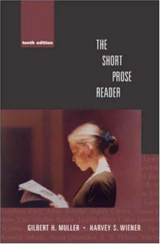The Short Prose Reader: Muller, Gilbert H;
