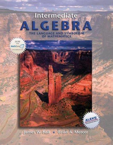 Intermediate Algebra, The Language and Symbolism of: James W. Hall,