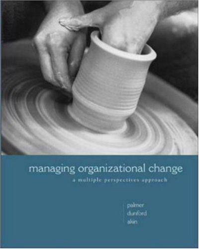 9780072496802: Managing Organizational Change: A Multiple Perspectives Approach