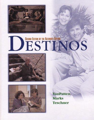 Destinos: Second Edition of the Alternate Edition: VanPatten, Bill