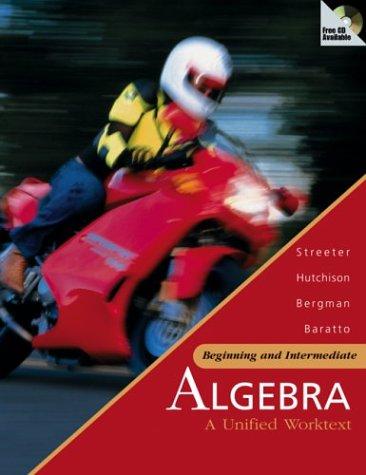 9780072499780: Beginning and Intermediate Algebra: A Unified Worktext