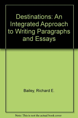 9780072499926: Destinations; an Integrated Approach to Writing Paragraphs and Essays