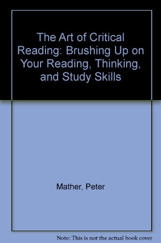 9780072499995: The Art of Critical Reading: Brushing Up on Your Reading, Thinking, and Study Skills, Annotated Instructor's Edition