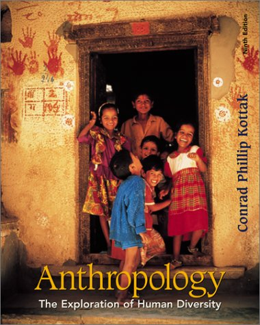 Anthropology: The Exploration of Human Diversity, 9th Edition: Conrad Phillip Kottak