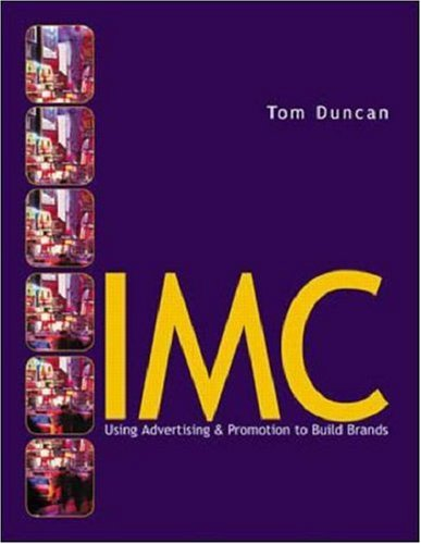 MP IMC: Using Advertising and Promotion to: Tom Duncan