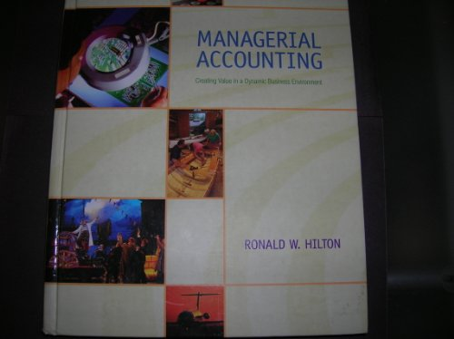 9780072502879: Managerial Accounting: Creating Value in a Dynamic Business Environment