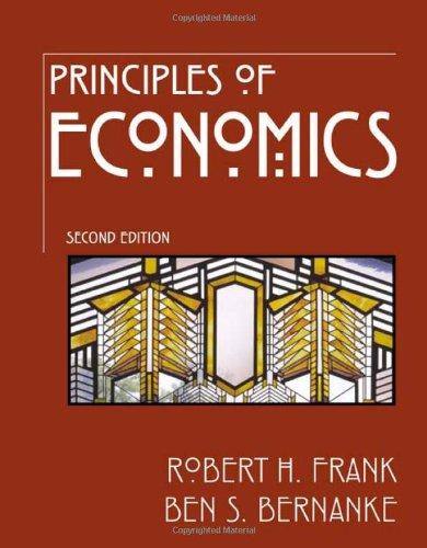 Principles of Economics: Robert H Frank, Ben Bernanke