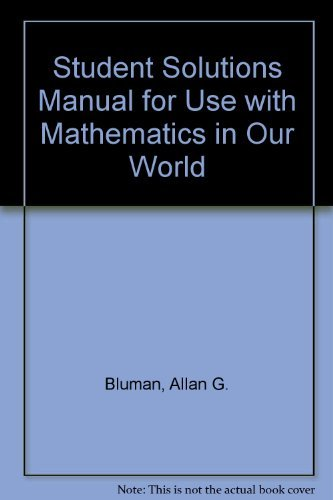 9780072504187: Student Solutions Manual for use with Mathematics in Our World