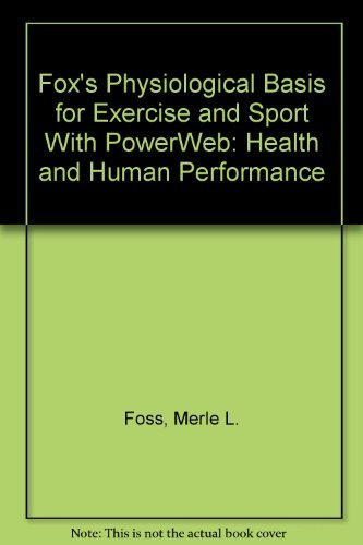 9780072505986: Fox's Physiological Basis for Exercise and Sport With PowerWeb: Health and Human Performance