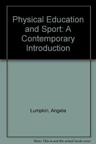9780072506082: Physical Education and Sport: A Contemporary Introduction
