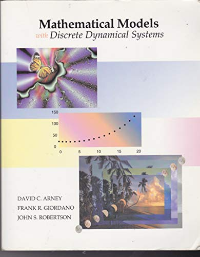 Mathematical Models with Discrete Dynamical Systems.: David C. Arney,