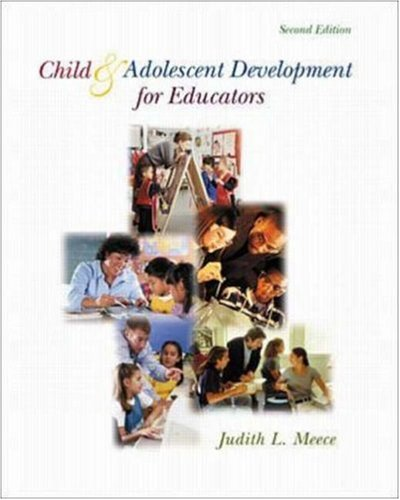 Child and Adolescent Development for Educators with: Judith L. Meece