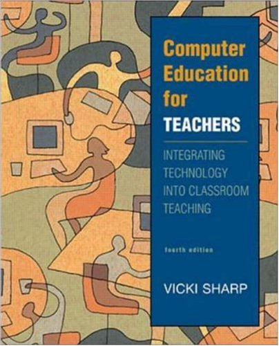 9780072508376: Computer Education for Teachers: Integrating Technology into Classroom Teaching