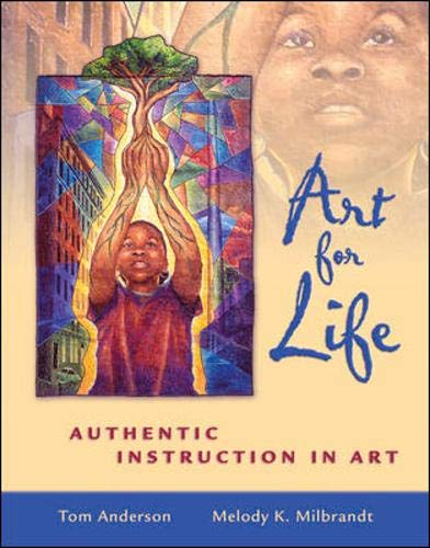 9780072508642: Art for Life: Authentic Instruction in Art