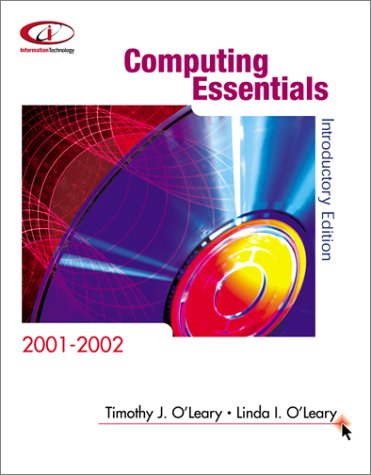 Computing Essentials 01-02 Introductory: Timothy J. O'Leary,