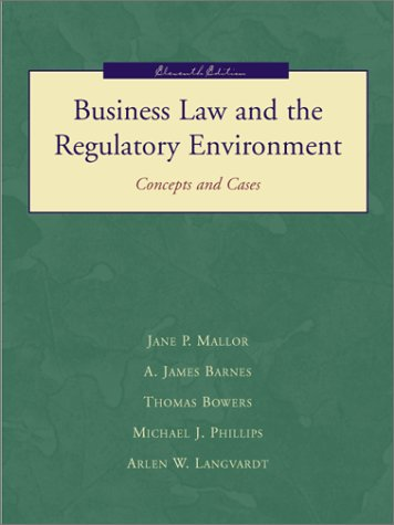 Business Law and the Regulatory Environment with: Jane P. Mallor