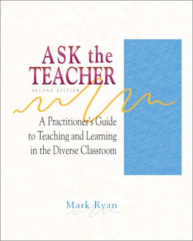 9780072510447: Ask the Teacher: A Practitioner's Guide to Teaching and Learning in the Diverse Classroom