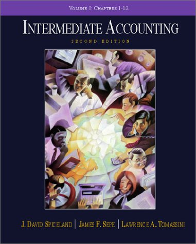 Intermediate Accounting, Chapters 1-12: Spiceland, J. David; Sepe, James F.; Tomassini, Lawrence A.