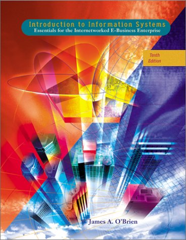 Introduction to Information Systems: O'Brien, James A.