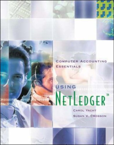 Computer Accounting Essentials Using Netledger (0072510722) by Carol Yacht; Susan Crosson