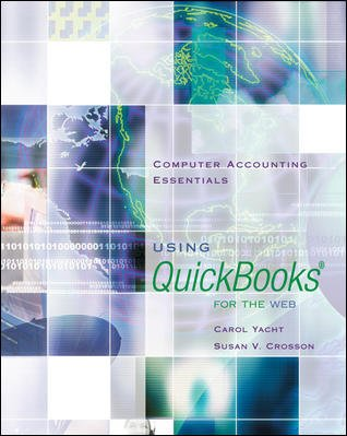 Computer Accounting Essentials using Quickbooks on the: Carol Yacht, Susan