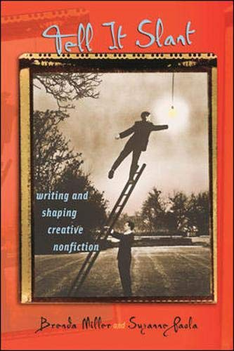 9780072512786: Tell It Slant: Writing and Shaping Creative Nonfiction